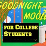 """Good Night Moon"" for College Students"